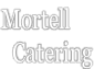 Mortell   Catering